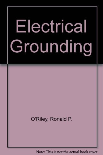 9780827352483: Electrical Grounding: Bringing Grounding Back to Earth : Based on the 1993 National Electric Code
