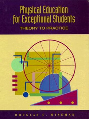 9780827352964: Physical Education for Exceptional Students: Theory to Practice