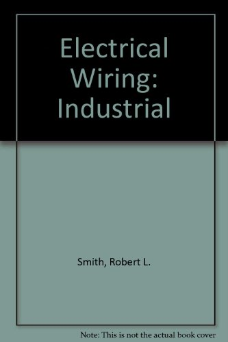 Electrical Wiring Industrial: Based on the 1993 National Electrical Code (9780827353251) by Smith, Robert L.; Herman, Stephen L.