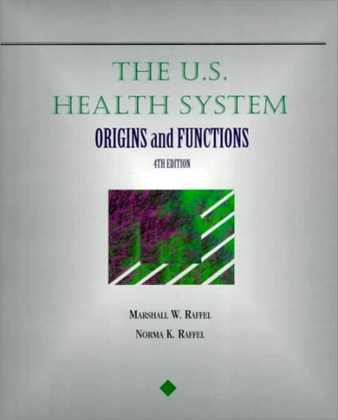9780827354081: US Health System: Origins and Functions