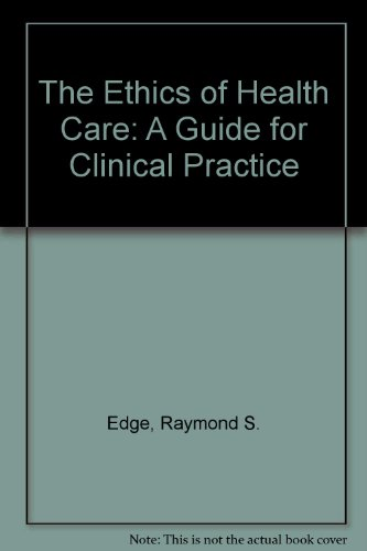 9780827354548: The Ethics of Health Care: A Guide to Clinical Practice
