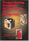 Practical Heating, Ventilation, Air Conditioning, and Refrigeration: Puzio, Henry W.,