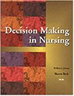 Decision Making in Nursing (Nursing Education): Rebecca A. Patronis