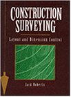 Construction Surveying: Layout and Dimension Control (Construction/Building Trades): Roberts, ...