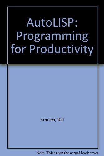 9780827358324: AutoLISP: Programming for Productivity