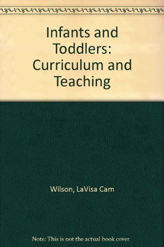 9780827360945: Infants & Toddlers: Curriculum and Teaching