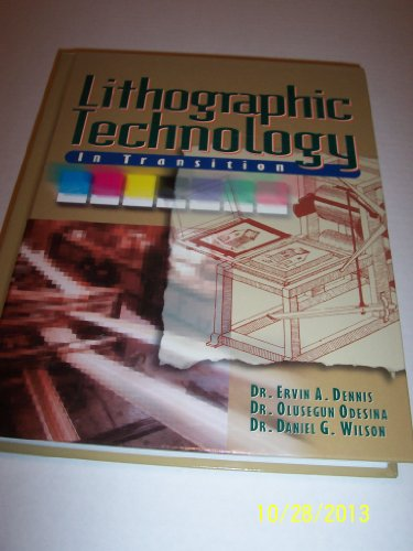 Lithographic Technology in Transition: Dennis, Ervin A.,