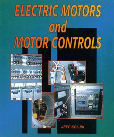 9780827361744: Electric Motors and Motor Controls (Trade, Technology & Industry)