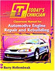 9780827361874: Today's Technician: Automotive Engine Repair and Rebuilding