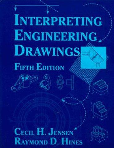 Interpreting Engineering Drawings: Raymond D. Hines;