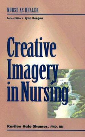 9780827363946: Creative Imagery for Nurse Healers: Nurse as Healer Series