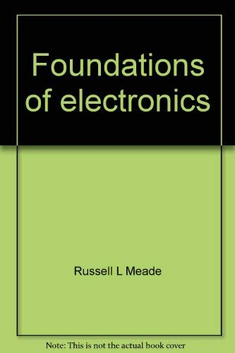 Foundations of Electronics and Circuits and Devices: Russell L. Meade