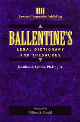 Ballentine's Legal Dictionary/Thesaurus (Lawyers Cooperative Publishing): Lynton, ...