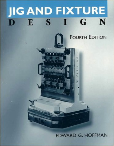 9780827365964: Jig and Fixture Design (Drafing (W/O Blueprint Rdg))