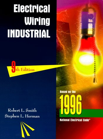 Electrical Wiring - Industrial (9780827366534) by Smith, PE Robert L; Herman, Stephen L.