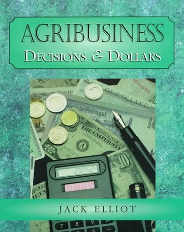 9780827367296: Agribusiness: Decisions & Dollars