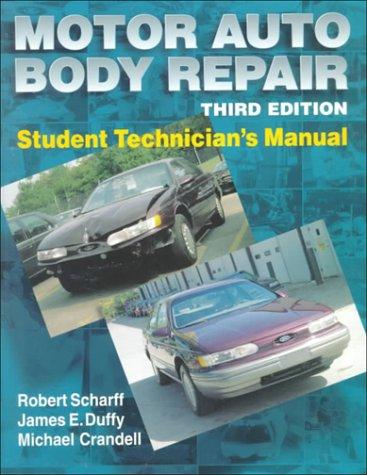 Motor Auto Body Repair Third Edition: Student Technician's Manual: Scharff, Robert;Duffy, ...