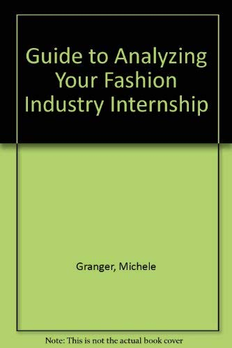 9780827368460: A Guide to Analyzing Your Fashion Industry Internship (Sv-Fashion Merchandising)