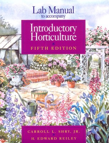 Lab Manual to Accompany Introductory Horticulture: Reilly