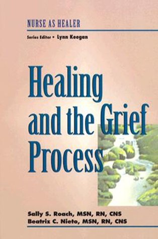 9780827369689: Healing and The Grief Process (Nurse As Healer Series)