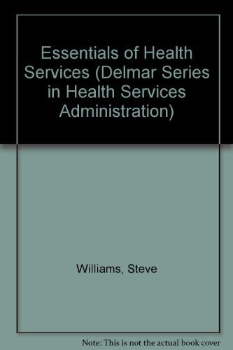 9780827369696: Essentials of Health Services (A volume in the Delmar Health Services Administration Series)