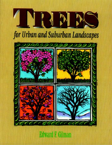 Trees for Urban and Suburban Landscapes (Paperback): Edward F. Gilman