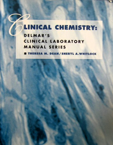 Clinical Chemistry: Delmar's Clinical Laboratory Manual Series: Dean, Theresa, Whitlock,
