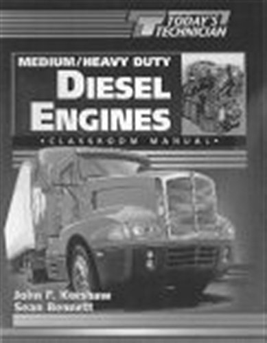 Today's Technician: Medium/Heavy Duty Truck Diesel Engines Classroom Manual & Shop Manual (0827372213) by Sean Bennett; John Kershaw