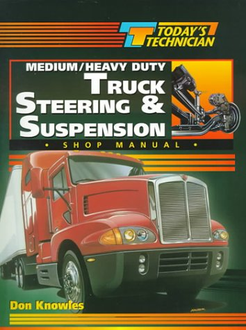 9780827372849: Today's Technician: Medium/Heavy Duty Truck Steering and Suspension Systems (Today's Technician shop Two Book Set