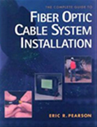 9780827373181: The Complete Guide to Fiber Optic Cable System Installation