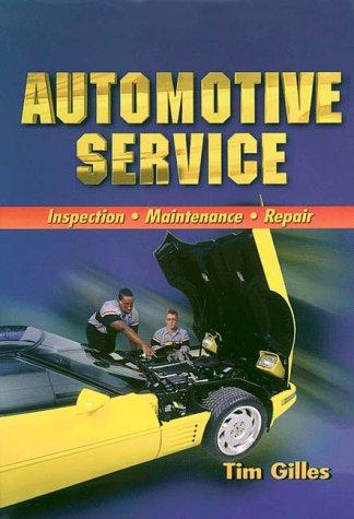 9780827373549: Automotive Service: Inspection, Maintenance, and Repair (Automotive Service: Inspection, Maintenance, Repair)
