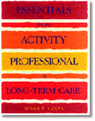 Essentials for the Activity Professional in Long Term Care: Lanza, Sue