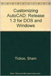 Customizing Autocad: Release 13 for DOS and Windows (0827375018) by Sham Tickoo