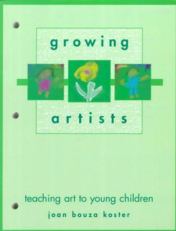 Growing Artists : Teaching Art to Young: Joan B. Koster