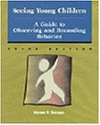 9780827376656: Seeing Young Children: A Guide to Observing and Recording Behavior