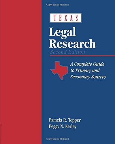 Texas Legal Research: Tepper, Pamela R.; Kerley, Peggy