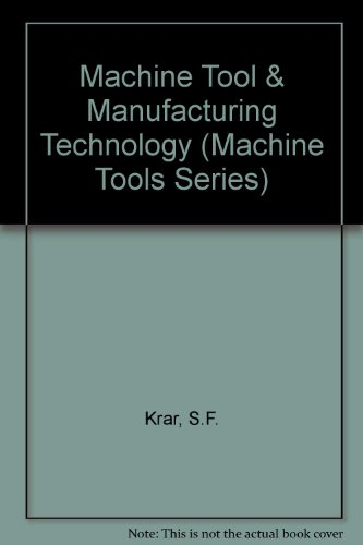9780827378636: Machine Tool & Manufacturing Technology (Machine Tools Series)