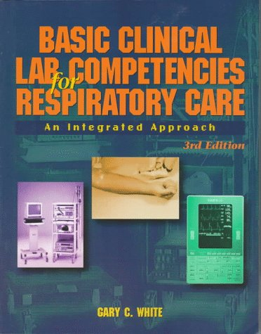 9780827379985: Basic Clinical Lab Competencies for Respiratory Care: An Integrated Approach