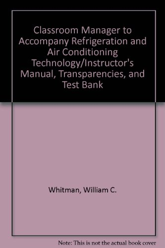 9780827382152: Classroom Manager to Accompany Refrigeration and Air Conditioning Technology/Instructor's Manual, Transparencies, and Test Bank