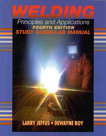 9780827382411: Welding: Principles and Applications (Study Guide/Lab Manual)