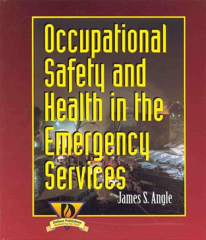 Occupational Health and Safety in the Emergency: James S. Angle