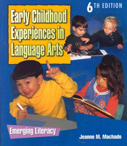 Early Childhood Experiences in Language Arts: Machado, Jeanne M.