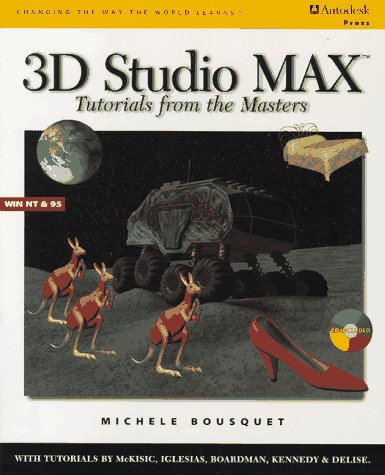 9780827383913: 3D Studio MAX: Tutorials from the Masters