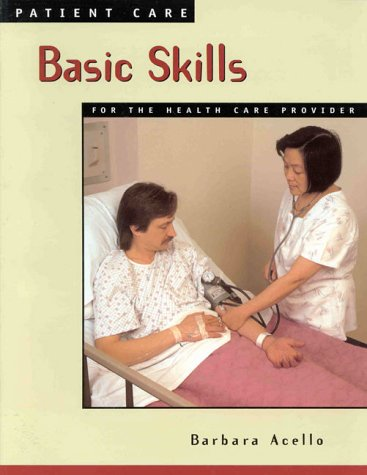 Patient Care: Basic Skills for the Health: Barbara Acello