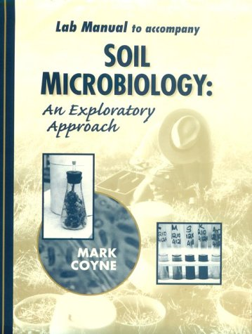 9780827384354: Soil Microbiology: An Exploratory Approach Lab Manual