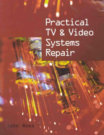 9780827385474: Practical TV and Video Systems Repair