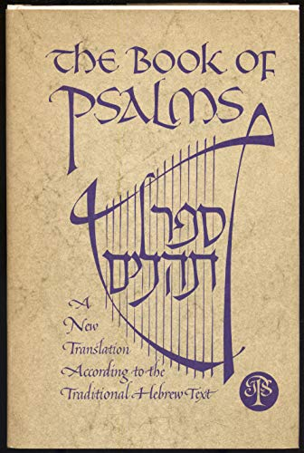 The book of Psalms: [Sefer Tehilim] a new translation according to the traditional Hebrew text: ...