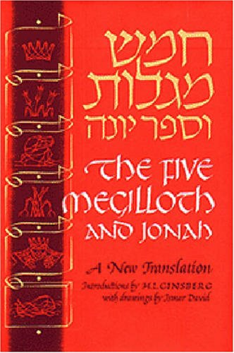 Five Megilloth and Jonah: A New Translation (English and Hebrew Edition)