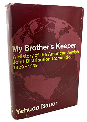 My brother's keeper; a history of the American Jewish Joint Distribution Committee, 1929-1939:...
