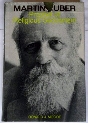 9780827600553: Martin Buber: Prophet of religious secularism : the criticism of institutional religion in the writings of Martin Buber
